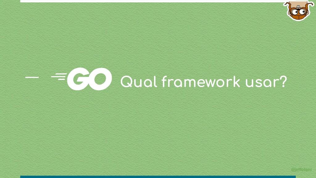Qual framework usar? @jeffotoni