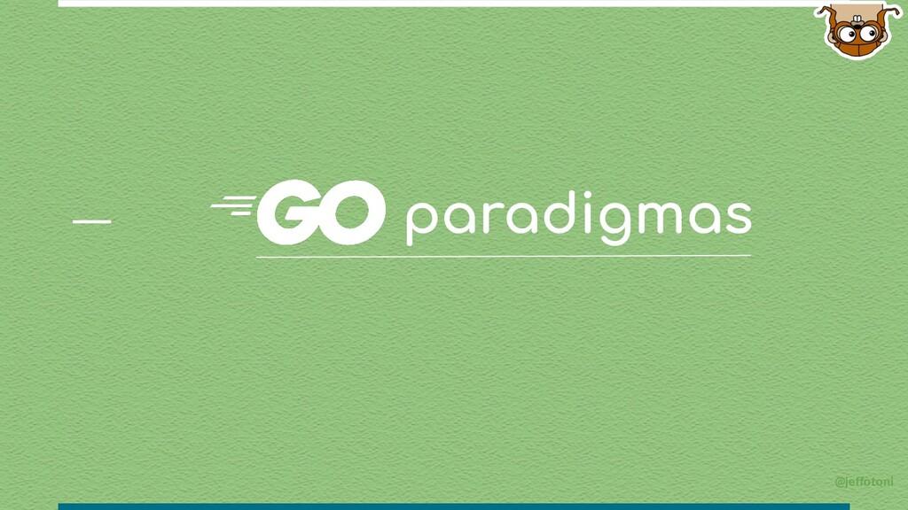 paradigmas @jeffotoni