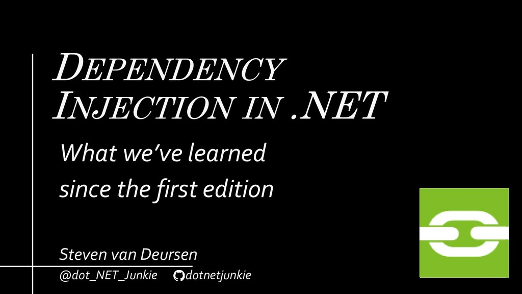 DEPENDENCY INJECTION IN .NET What we've learned...