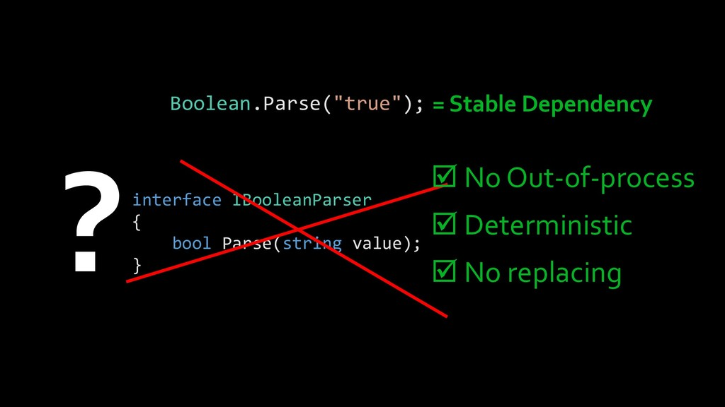 interface IBooleanParser { bool Parse(string va...