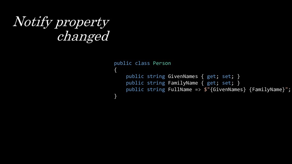 Notify property changed public class Person { p...