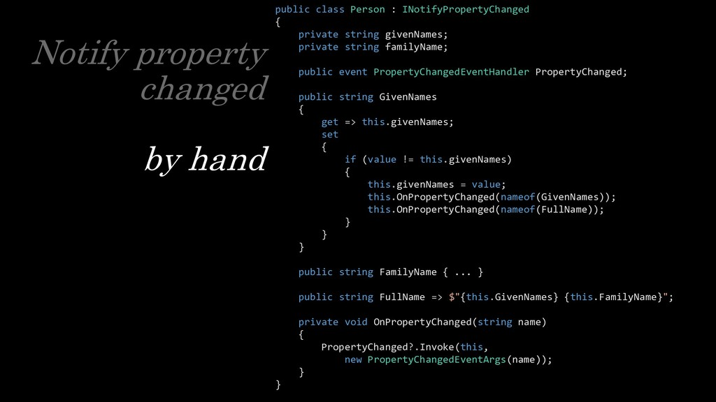 Notify property changed by hand public class Pe...