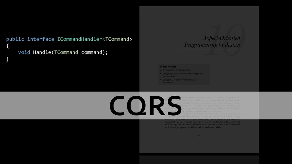 Alternatives SOLID CQRS public interface IComma...