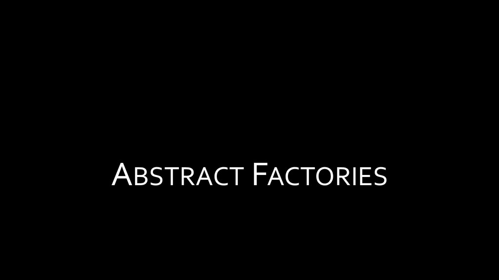 ABSTRACT FACTORIES