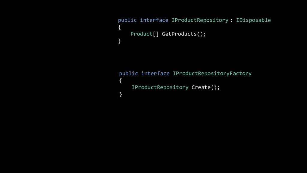 public interface IProductRepository { Product[]...