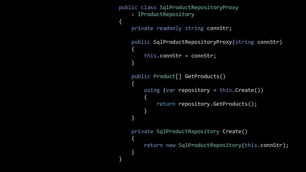 public class SqlProductRepositoryProxy : IProdu...