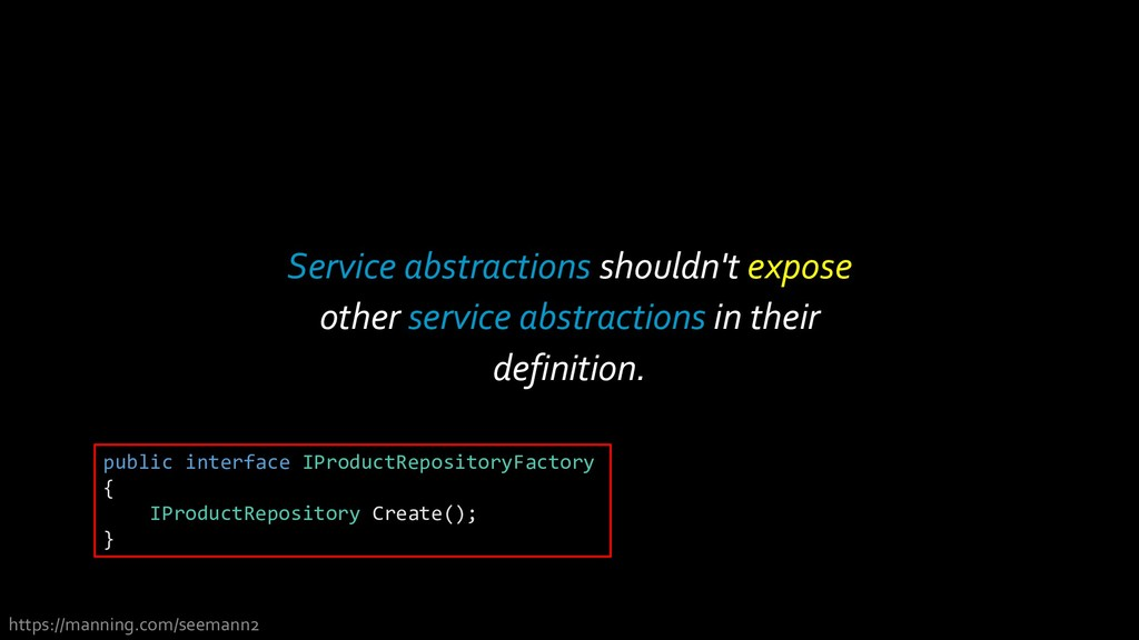 Service abstractions shouldn't expose other ser...
