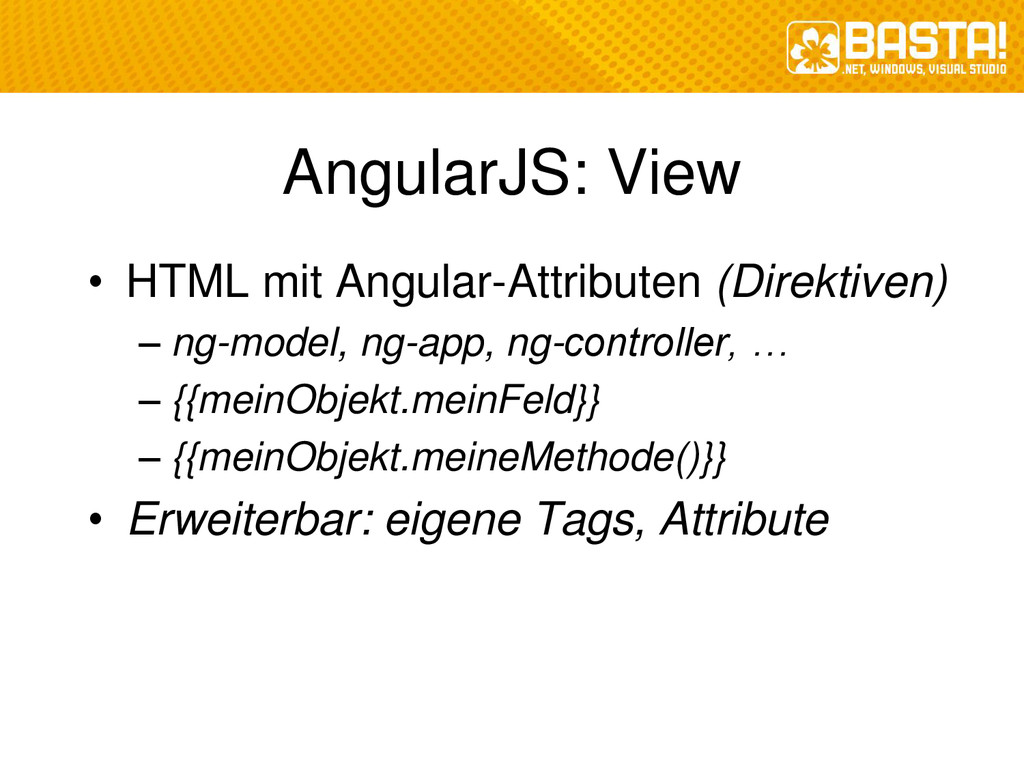 AngularJS: View • HTML mit Angular-Attributen (...