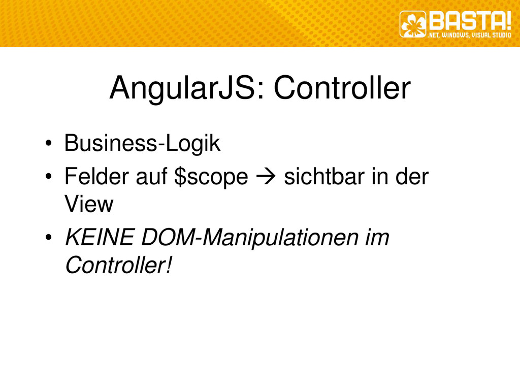 AngularJS: Controller • Business-Logik • Felder...