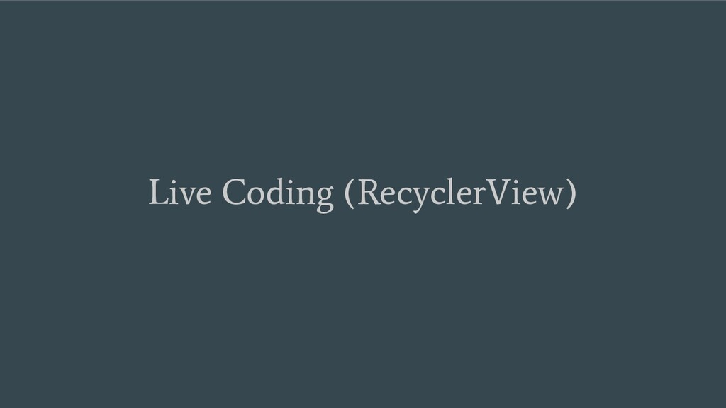 Live Coding (RecyclerView)