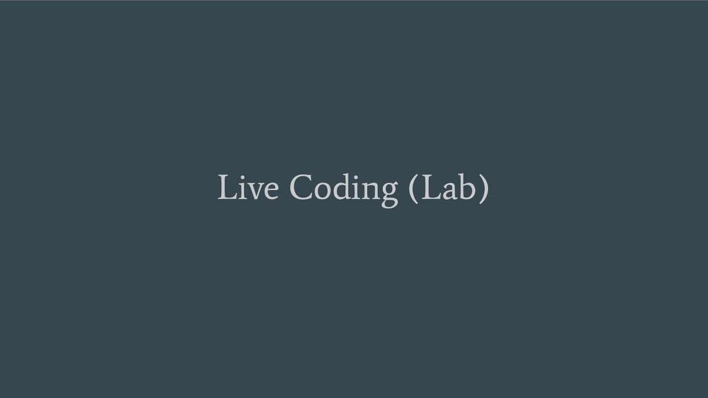 Live Coding (Lab)