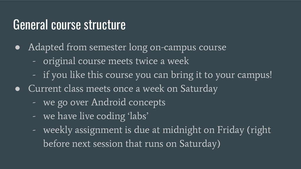 General course structure ● Adapted from semeste...
