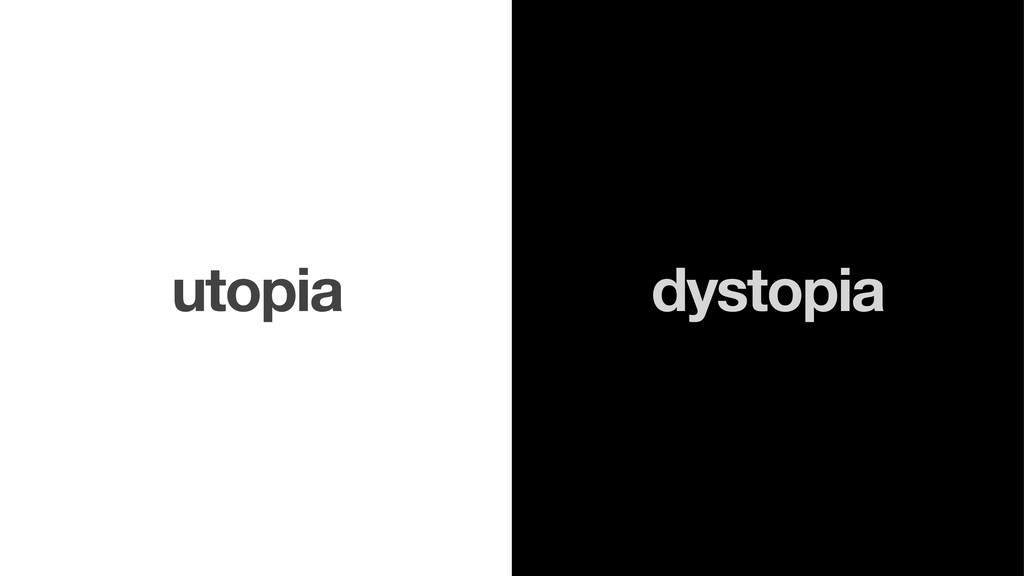 dystopia utopia
