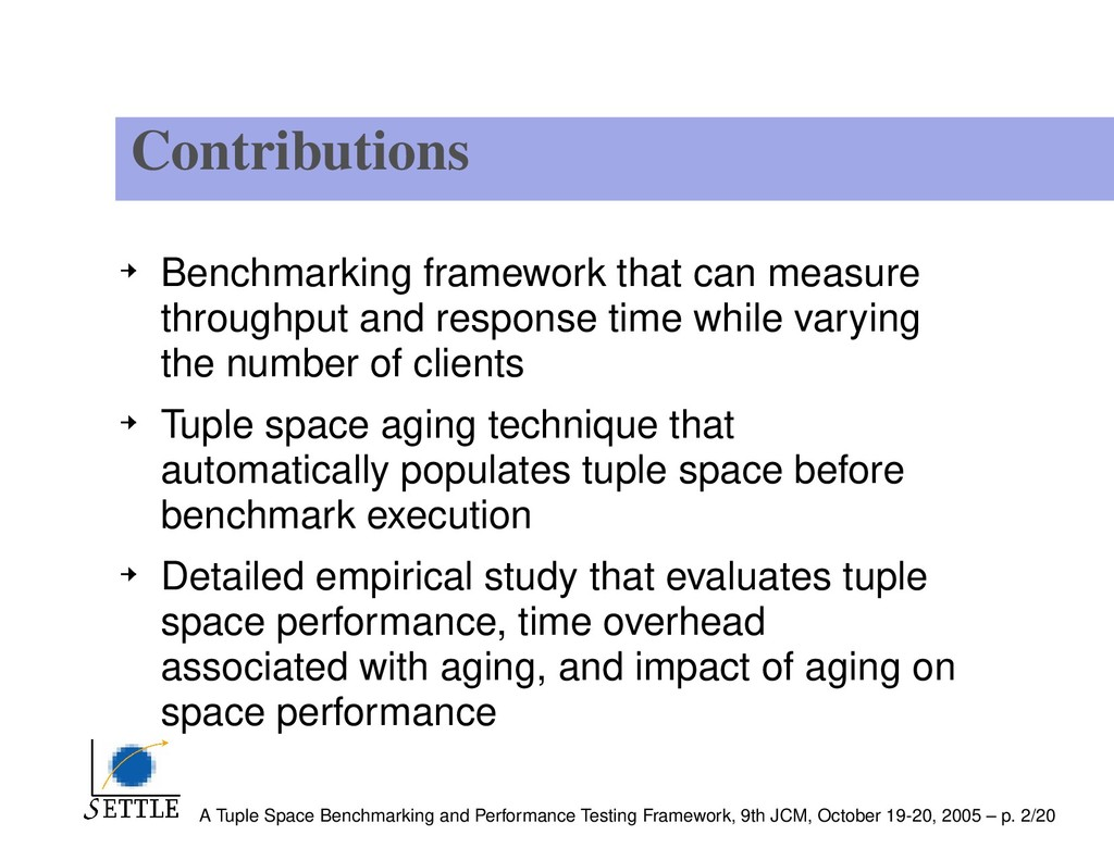 Contributions Benchmarking framework that can m...