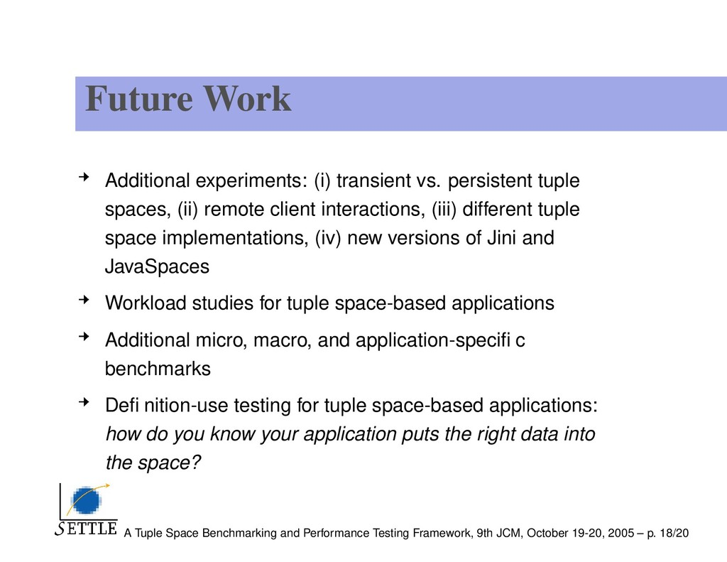 Future Work Additional experiments: (i) transie...