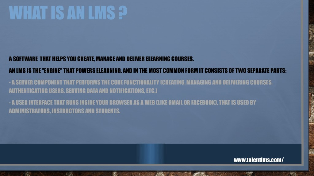 WHAT IS AN LMS ? A SOFTWARE THAT HELPS YOU CREA...