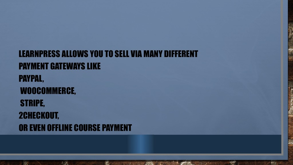 LEARNPRESS ALLOWS YOU TO SELL VIA MANY DIFFEREN...
