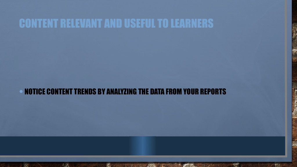 CONTENT RELEVANT AND USEFUL TO LEARNERS •NOTICE...