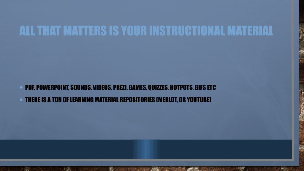 ALL THAT MATTERS IS YOUR INSTRUCTIONAL MATERIAL...