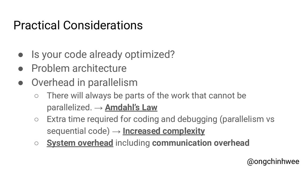Practical Considerations ● Is your code already...