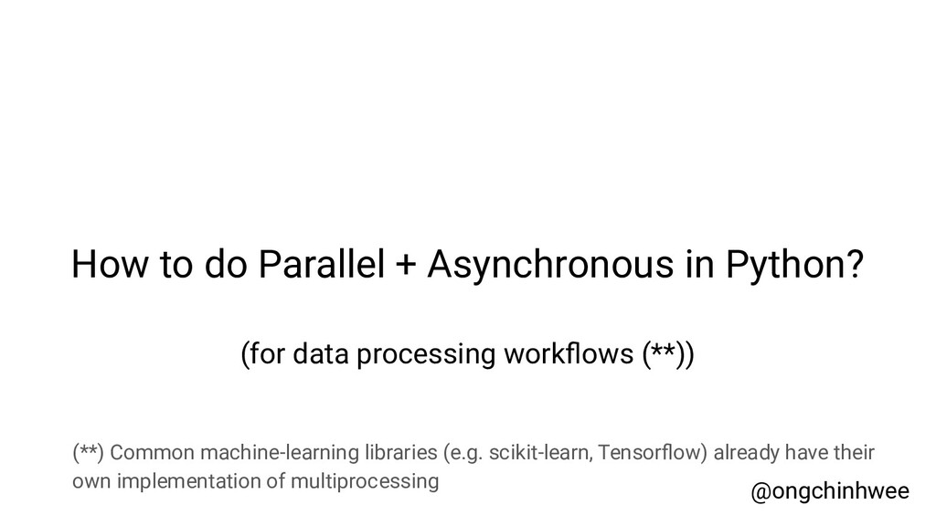 How to do Parallel + Asynchronous in Python? @o...
