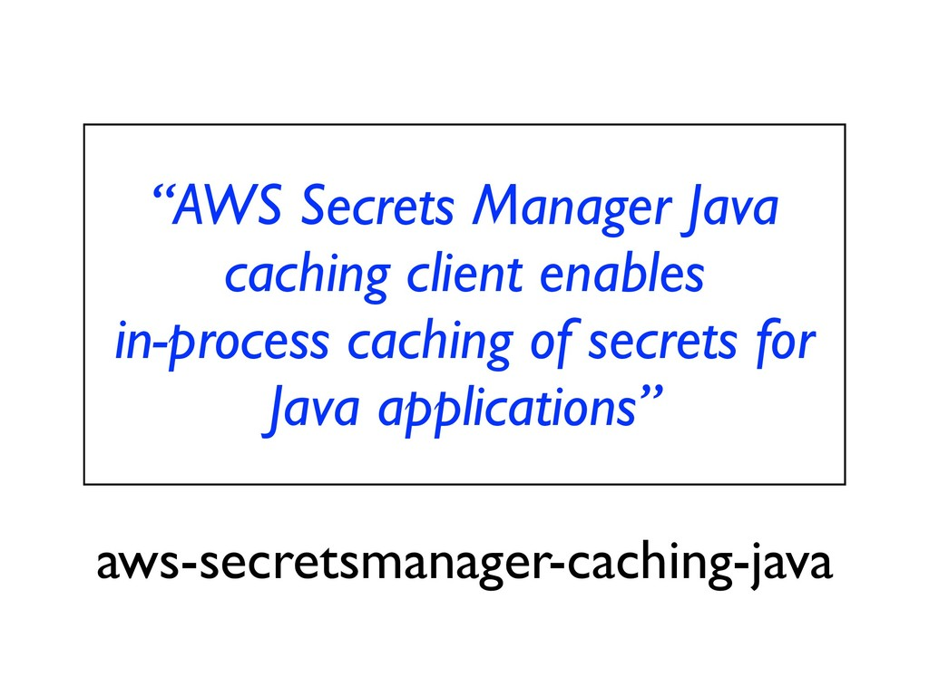 """AWS Secrets Manager Java caching client enable..."