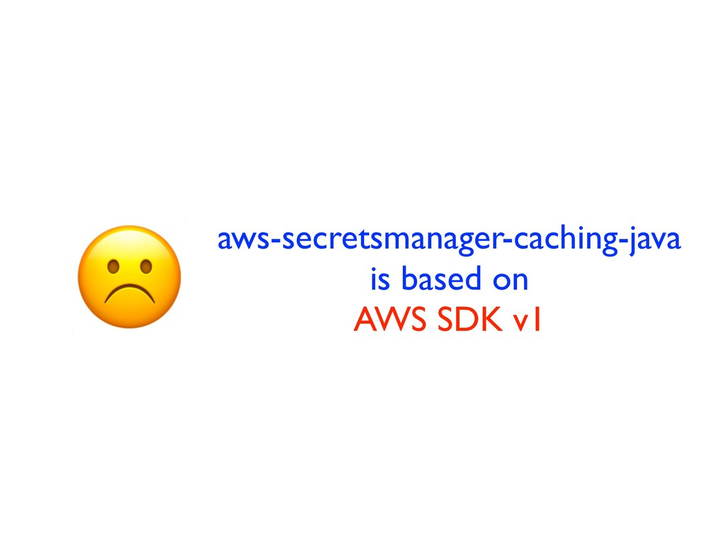aws-secretsmanager-caching-java is based on AWS...