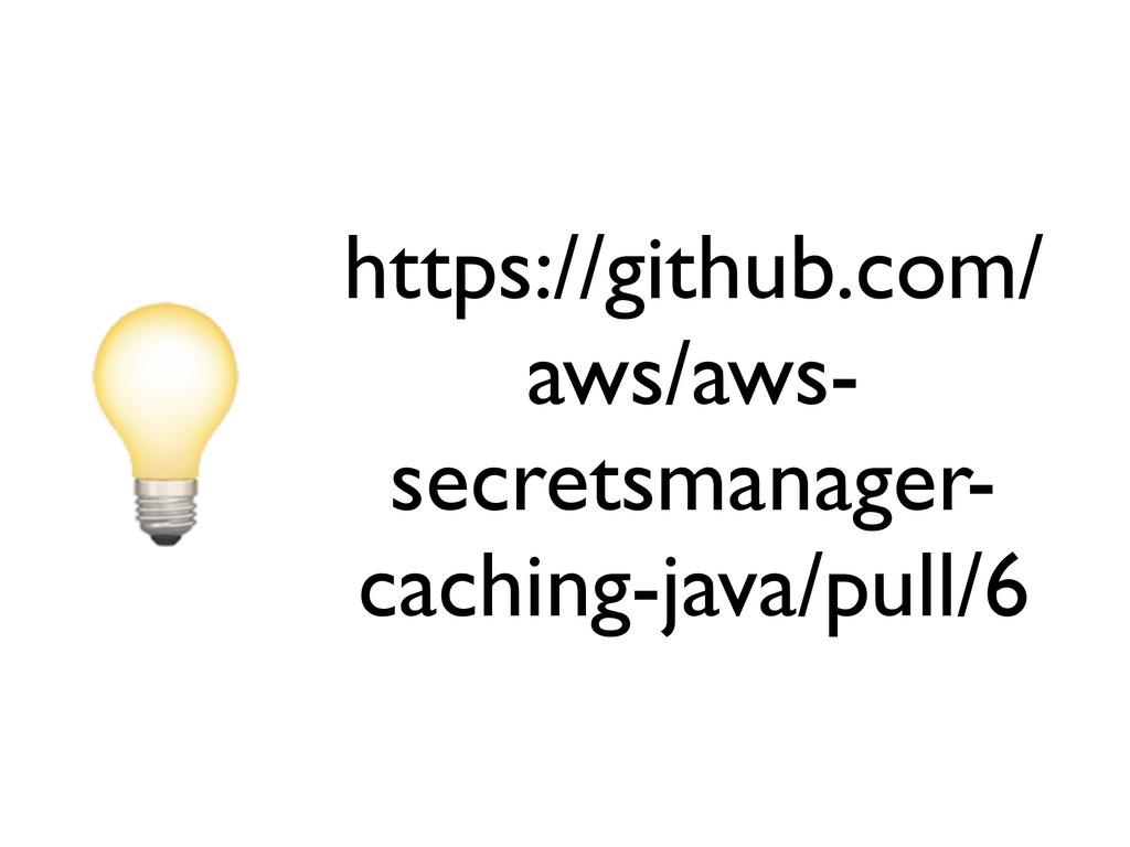 https://github.com/ aws/aws- secretsmanager- ca...