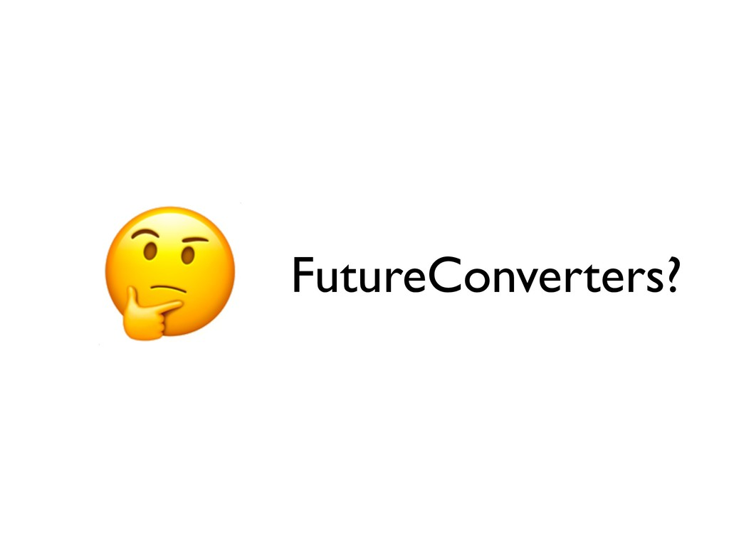 FutureConverters?