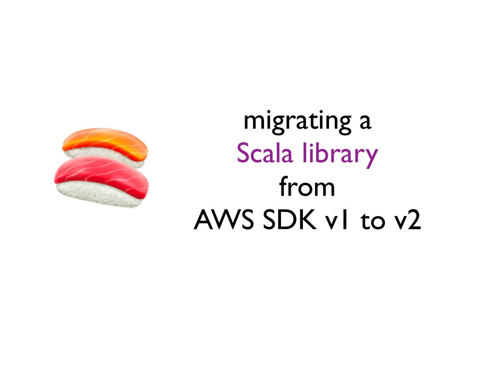 migrating a Scala library from AWS SDK v1 to v2