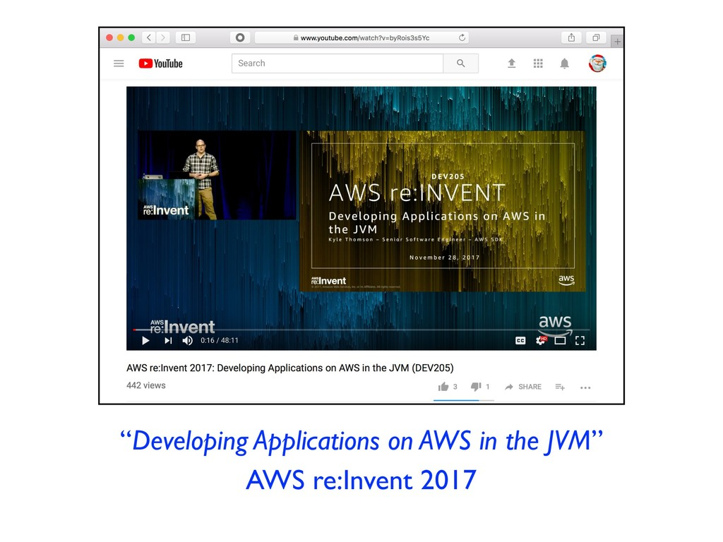 """Developing Applications on AWS in the JVM"" AWS..."