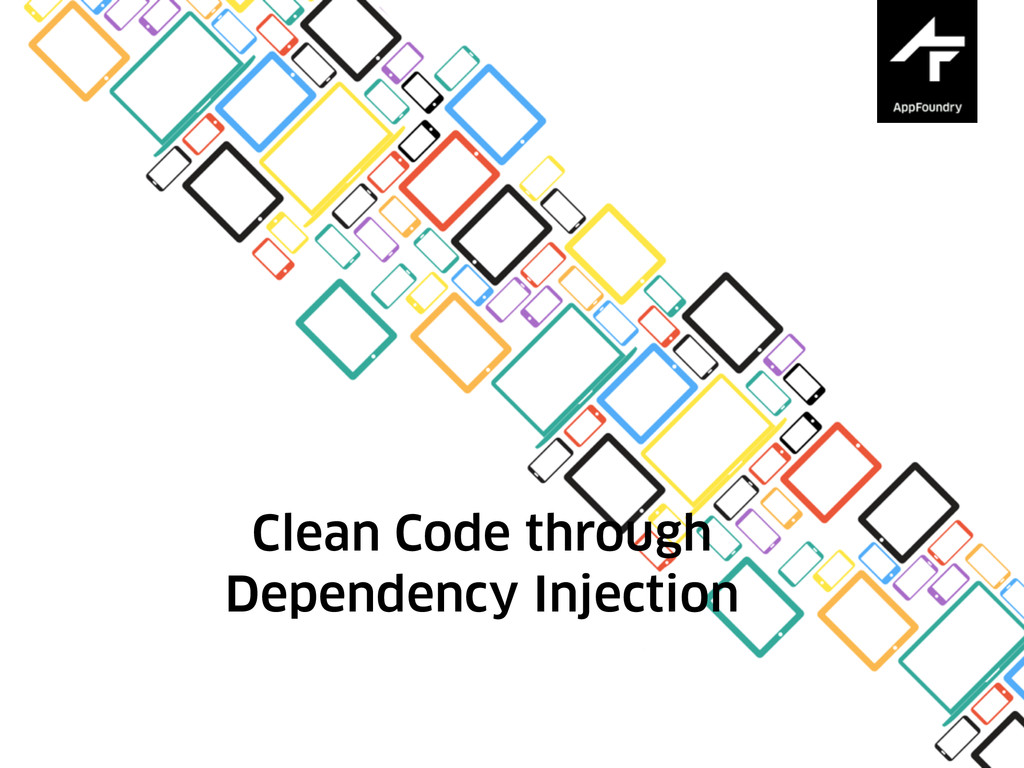Clean Code through  Dependency Injection