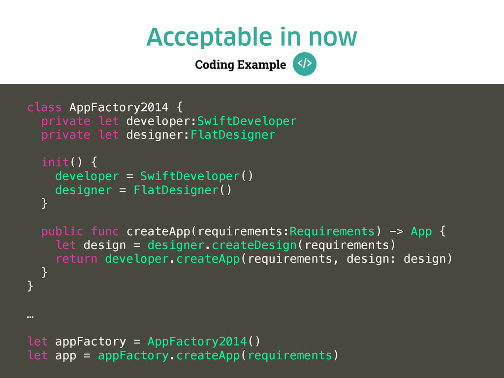 Coding Example Acceptable in now class AppFacto...