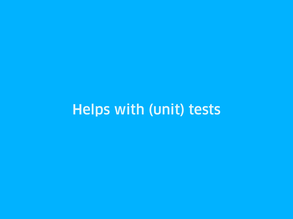 Helps with (unit) tests