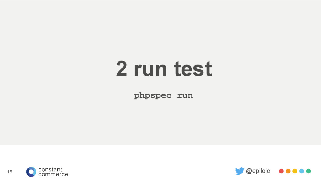 2 run test phpspec run @epiloic 15