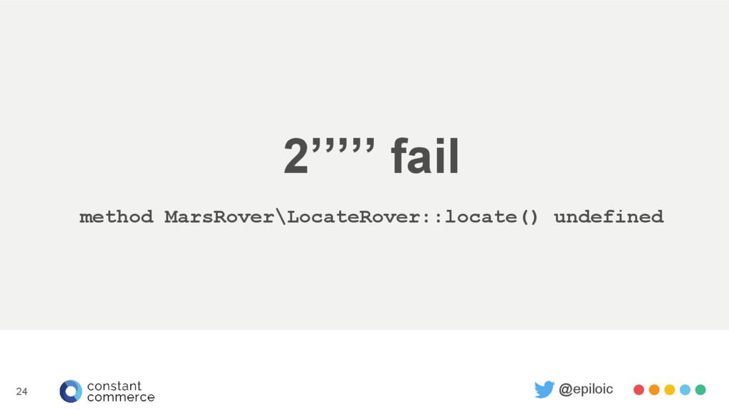 2''''' fail method MarsRover\LocateRover::locat...