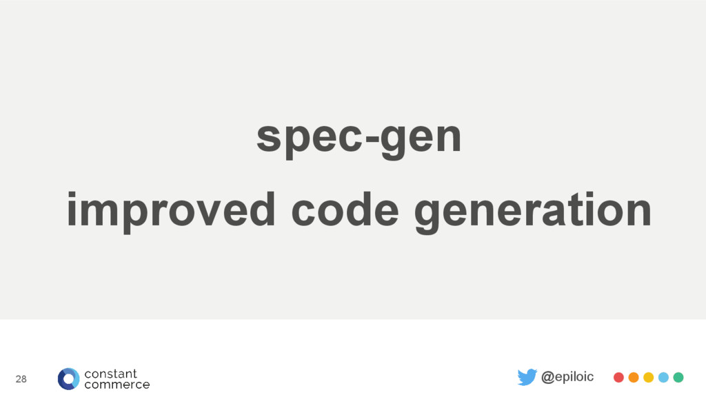 spec-gen improved code generation @epiloic 28