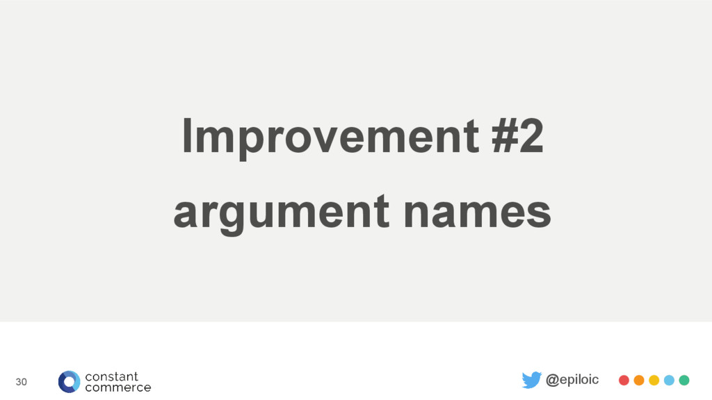 Improvement #2 argument names @epiloic 30