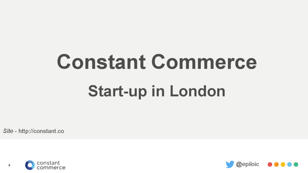 Constant Commerce Start-up in London @epiloic S...
