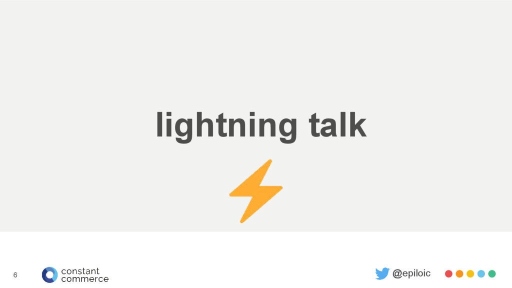 lightning talk @epiloic 6