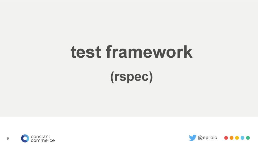 test framework (rspec) @epiloic 9