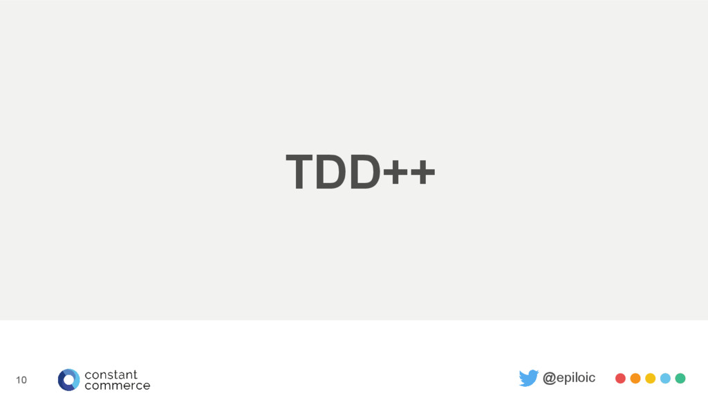TDD++ @epiloic 10