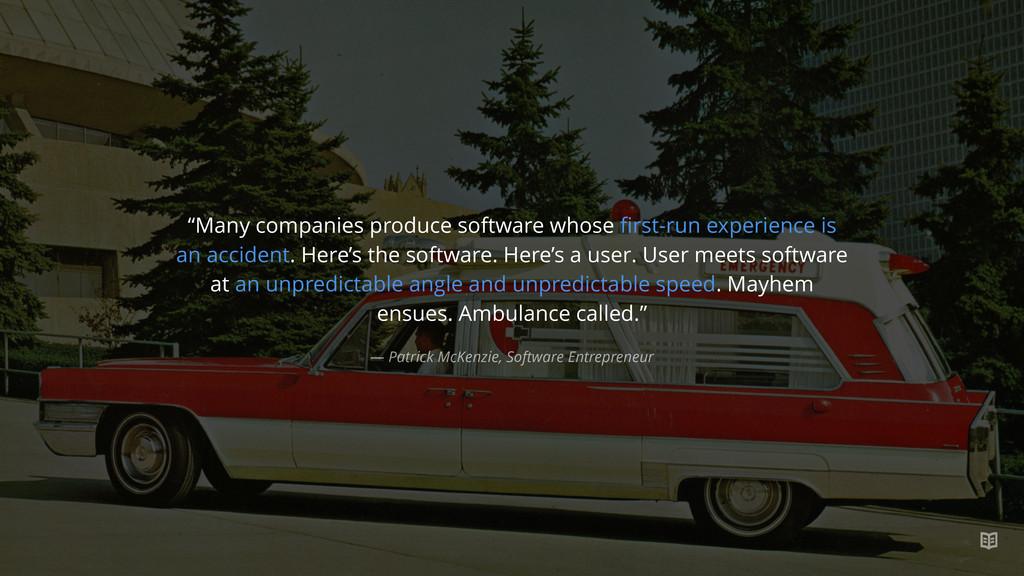 "— Patrick McKenzie, Software Entrepreneur ""Many..."