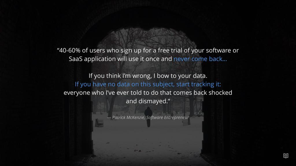 "— Patrick McKenzie, Software Entrepreneur ""40-6..."