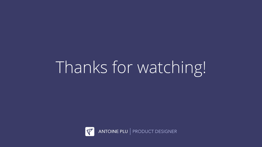 PRODUCT DESIGNER ANTOINE PLU Thanks for watchin...