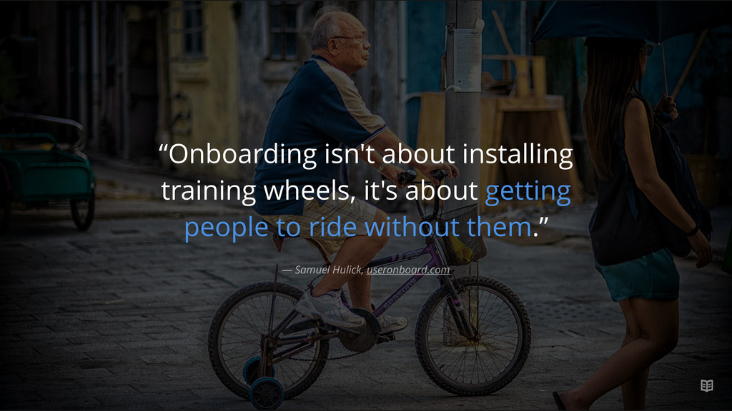 "— Samuel Hulick, useronboard.com ""Onboarding is..."