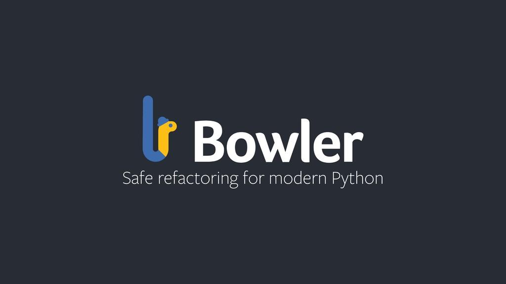Safe refactoring for modern Python