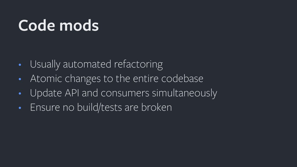 • Usually automated refactoring • Atomic change...