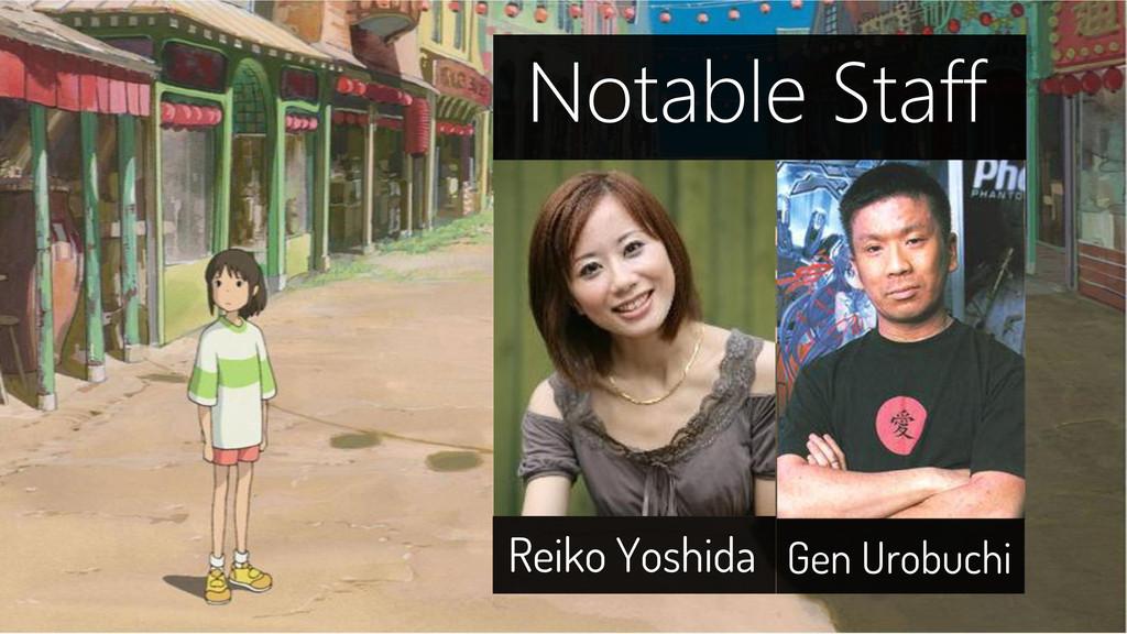 Reiko Yoshida Gen Urobuchi Notable Staff