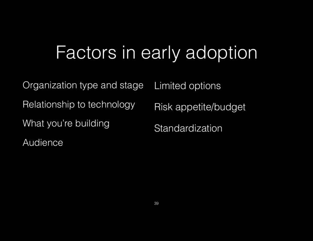Factors in early adoption Organization type and...